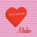 Meiko: You and Me