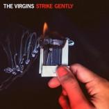 The Virgins - Strike Gently