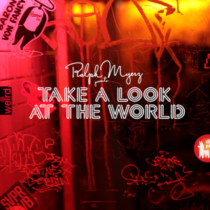 Ralph-Myerz-Take-a-Look-at-the-World-2013-850x850