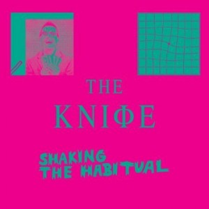 The Knife Shaking The Habitual album cover