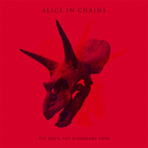 Alice-In-Chains-The-Devil-Put-Dinosaurs-Here-330x330
