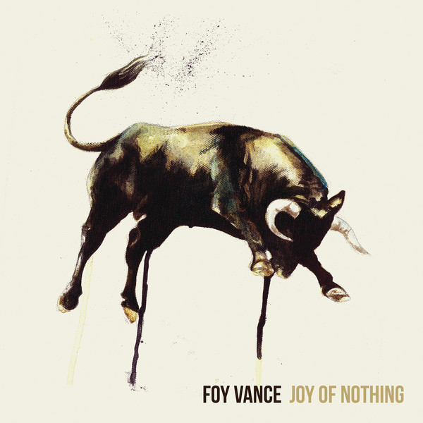 Foy Vance - Joy Of Nothing