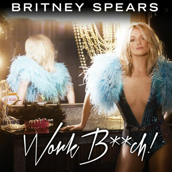 Britney Spears Work Bitch album cover single cover art artwork