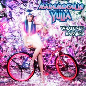 Mademoiselle Yulia Whatever Harajuku album cover art