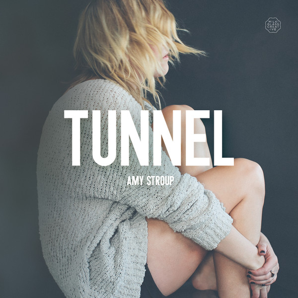 Amy Stroup - Tunnel