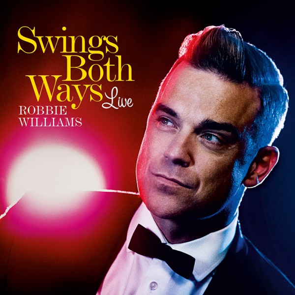 Albumoftheday REVIEW ROBBIE WILLIAMS Swings Both Ways Live In