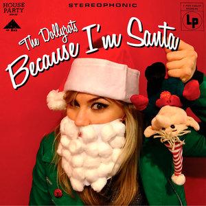 Because I'm Santa